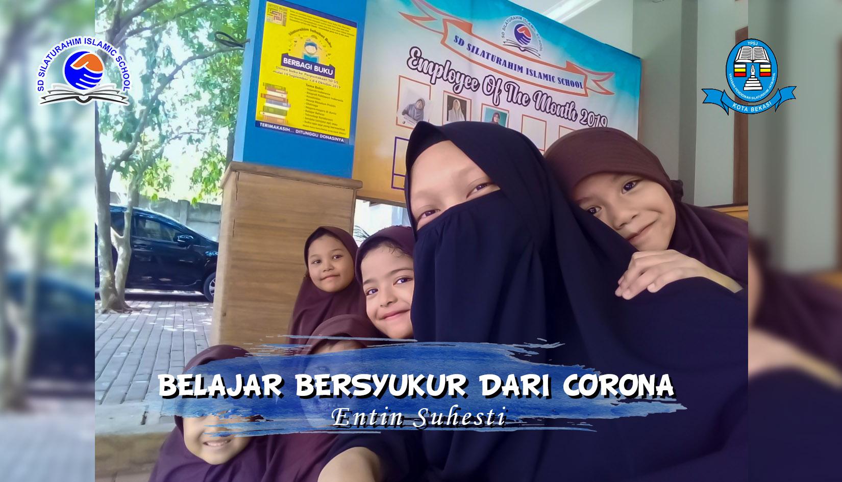 Read more about the article BELAJAR BERSYUKUR DARI CORONA – Entin Suhesti