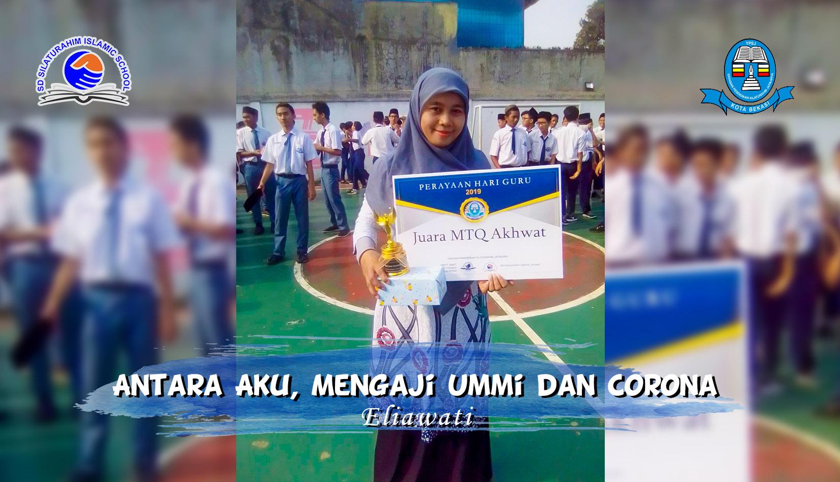 Read more about the article Antara Aku, Mengaji Ummi dan Corona – Eliawati
